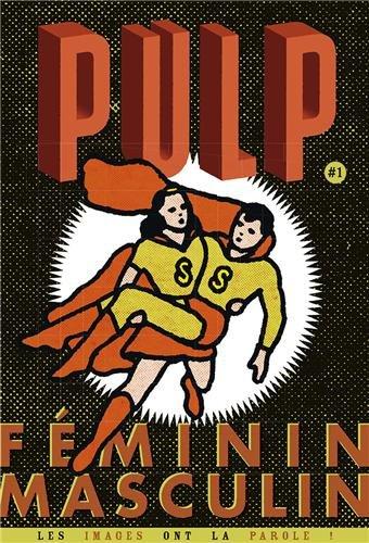 Pulp, N° 1 janvier février mars 2014 : Féminin / Masculin