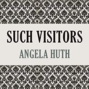 Such Visitors | [Angela Huth]