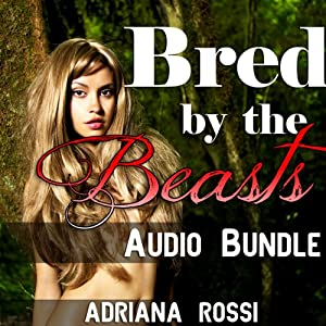 Bred by the Beasts | [Adriana Rossi]