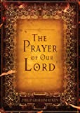The Prayer of Our Lord (1581349211) by Ryken, Philip Graham