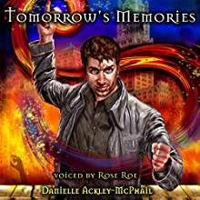 Tomorrow's Memories Audiobook by Danielle Ackley-McPhail Narrated by Rose Roe