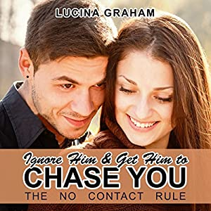 Ignore Him and Get Him to Chase You Audiobook