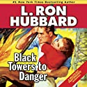 Black Towers to Danger Audiobook by L. Ron Hubbard Narrated by R. F. Daley