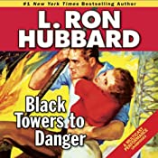 Black Towers to Danger | [L. Ron Hubbard]