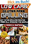 LOW CARB GLUTEN FREE GRILLING: grilli...
