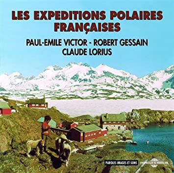 expéditions polaires françaises (Les ) | Victor, Paul-Emile (1907-1995). Auteur