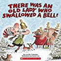 There Was an Old Lady Who Swallowed a Bell! (       UNABRIDGED) by Lucille Colandro Narrated by Skip Hinnant