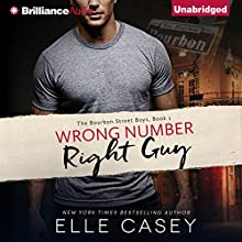 Wrong Number, Right Guy: The Bourbon Street Boys, Book 1 Audiobook by Elle Casey Narrated by Emily Foster