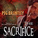 The Sacrifice (       UNABRIDGED) by Peg Brantley Narrated by Nick J. Russo