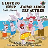 I Love to Help J'aime aider les autres (bilingual french children's books, livres pour enfants, bilingual kids french,  french books for kids) (English French Bilingual Collection) (French Edition)