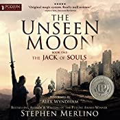 The Jack of Souls: The Unseen Moon, Book 1 | Stephen C. Merlino