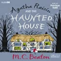 Agatha Raisin and the Haunted House: Agatha Raisin, Book 14 Audiobook by M. C. Beaton Narrated by Penelope Keith
