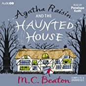 Agatha Raisin and the Haunted House: Agatha Raisin, Book 14 | M. C. Beaton