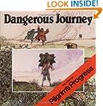 Dangerous Journey: The Story of Pilgr...