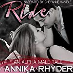 Ride: An Alpha Male Tale | Annika Rhyder