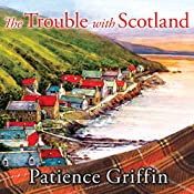 The Trouble with Scotland: Kilts and Quilts Series #5 | Patience Griffin