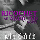 Ricochet: Addicted, Book 1.5 (       UNABRIDGED) by Krista Ritchie, Becca Ritchie Narrated by Erin Mallon