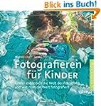 Fotografieren f�r Kinder: Kinder entd...