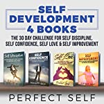 Self Development: 4 Books - The 30 Day Challenge For Self Discipline, Self Confidence, Self Love & Self Improvement |  Perfect Self