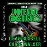 Unintended Consequences: The Chronicles of Bayou Savage, Guitar Ghost Fighter Book II | Dean Russell,Chase Walker