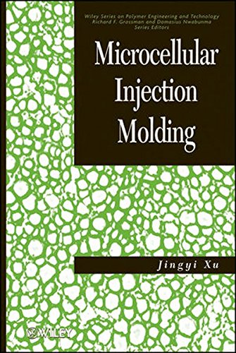 Microcellular Injection Molding (Wiley Series on Polymer Engineering and Technology)