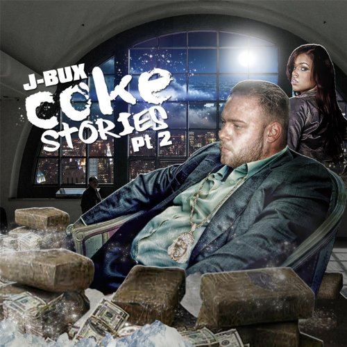 J Bux - Coke Stories Pt. 2