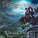 The Gates of Iron: The Absent Gods, Book 3 (       UNABRIDGED) by David Debord Narrated by Jonathan Waters