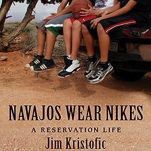 Navajos Wear Nikes: A Reservation Life | [Jim Kristofic]