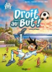 Droit au but ! - Tome 2: Le foot au c...