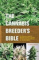 Cannabis Breeder's Bible, The