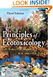 Principles of Ecotoxicology, Third Ed...