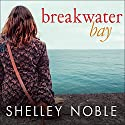 Breakwater Bay (       UNABRIDGED) by Shelley Noble Narrated by Kirsten Potter