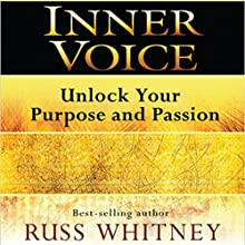 Inner Voice: Unlock Your Purpose and Passion (       UNABRIDGED) by Russ Whitney Narrated by Victor Bevine