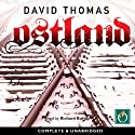 Ostland (       UNABRIDGED) by David Thomas Narrated by Richard Burnip