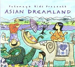Putumayo Kids Presents: Asian Dreamland