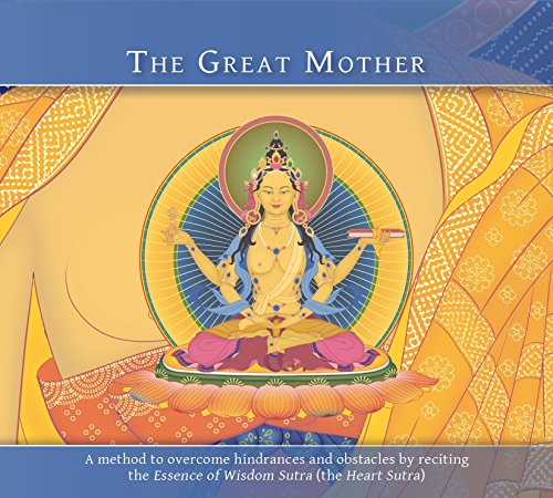 Great Mother: A method to overcome hindrances and obstacles by reciting the Essence of Wisdom Sutra (the Heart Sutra)