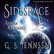 Sidespace: Aurora Renegades, Book One | G. S. Jennsen