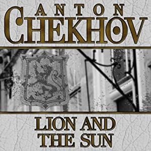 Lion and the Sun | [Anton Chekhov]