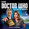 Doctor Who: The Gods of Winter: A 12th Doctor Audio Original  by James Goss Narrated by Clare Higgins