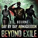 Day by Day Armageddon: Beyond Exile Audiobook by J. L. Bourne Narrated by Jay Snyder