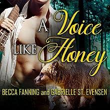 A Voice Like Honey: BBW Bear Shifter Musician Romance Audiobook by Becca Fanning Narrated by Gabrielle St. Evensen