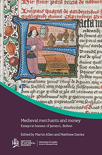 Medieval merchants and money: essays in honour of James L. Bolton