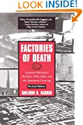 Factories of Death: Japanese Biological Warfare, 1932-45 and the American Cover-Up