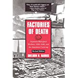 Factories of Death: Japanese Biological Warfare, 1932-45 and the American Cover-Up ~ Sheldon H. Harris