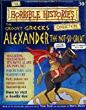 The Groovy Greeks Alexander The Not-So-Great (The Horrible Histories Collection)