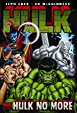 Hulk Volume 3: Hulk No More Premiere HC (Hulk (Marvel))