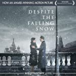 Despite the Falling Snow | Shamim Sarif