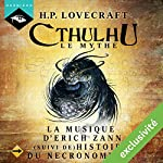 La Musique d'Erich Zann suivi de Histoire du Necronomicon (Cthulhu - Le mythe)   H. P. Lovecraft