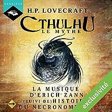 La Musique d'Erich Zann suivi de Histoire du Necronomicon (Cthulhu - Le mythe) | Livre audio Auteur(s) : H. P. Lovecraft Narrateur(s) : Nicolas Planchais