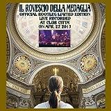 Official Bootleg Limited by IL ROVESCIO DELLA MEDAGLIA (2014-08-03)